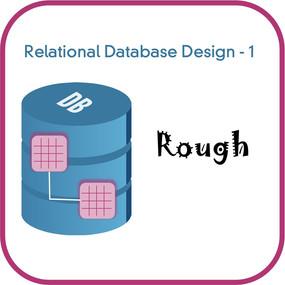 Relational Database Design – Phase 1: Rough