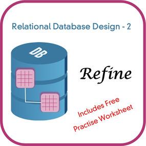 Relational Database Design – Phase 2: Refine