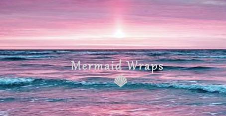 Shop Local, Love Local : Mermaid Wraps
