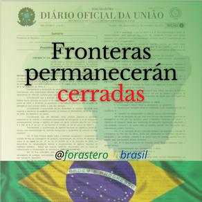 #Brasil mantiene cerradas fronteras por 7 días más.