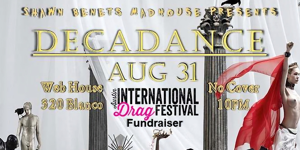 Shawn Benet's Madhouse Presents | Decadence