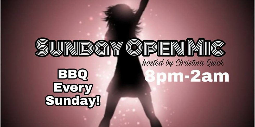 Sunday Night Open Mic & BBQ | Host - Christina Quick