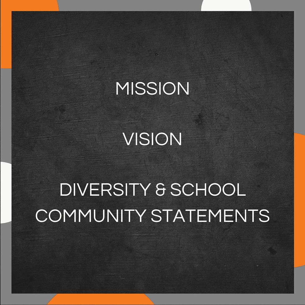 Mission, Vision, Diversity & School Community Statements