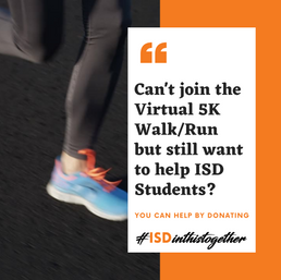 Can't join the Virtual 5K Walk/Run but still want to help ISD Students?