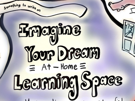 Fearless Idea #101: Your Dream Learning Space