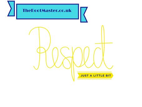 Respect – just a little bit!