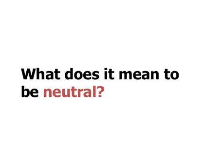 How to remain in Neutral…