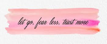 The Secret to Let Go of Fear