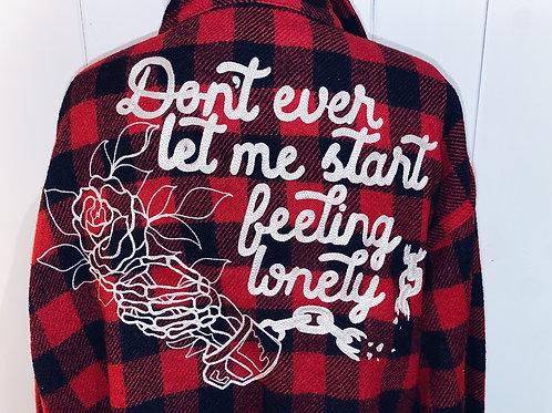 Don't ever let me start feeling lonely