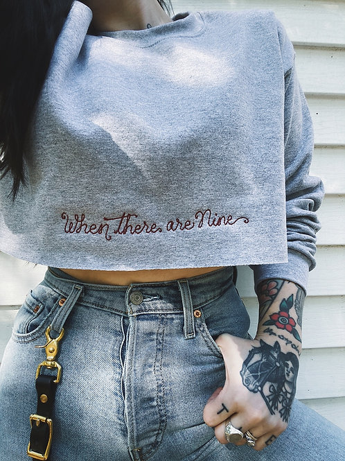 """When there are Nine"" crewneck"