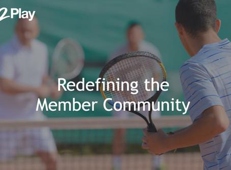 Redefining the Member Community