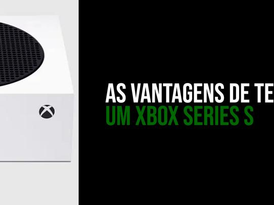 Motivos para COMPRAR um Xbox Series S
