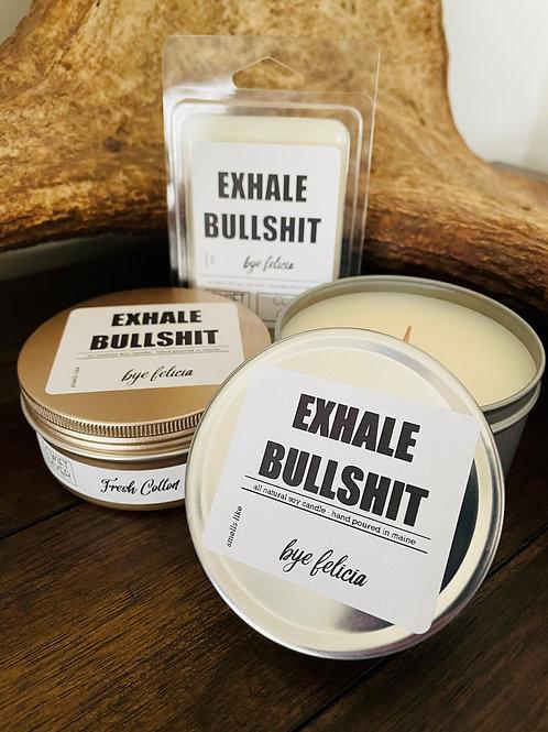 Exhale Bullshit