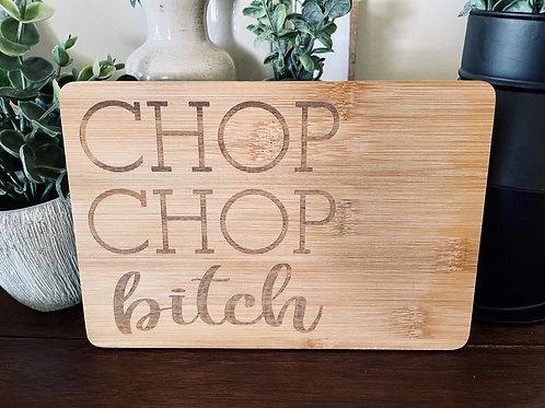 Chop Chop Bitch