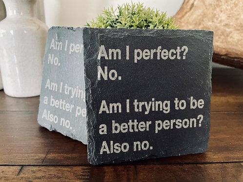 Am I Perfect? No.