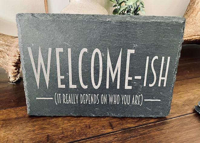 welcome-ish slate.jpg