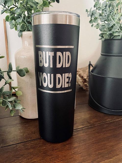 Did You Die?