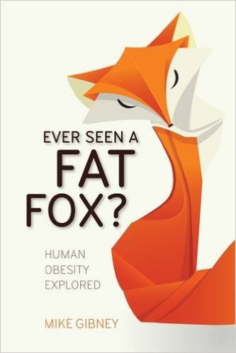 Every Seen a Fat Fox Human Obesity Explored Diet Book Review