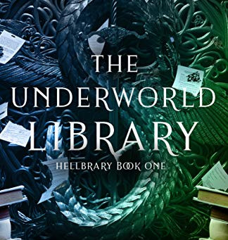 The Underworld Library: Hellbrary Book One by Laura Bickle