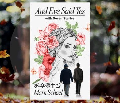 And Eve Said Yes by Mark Scheel