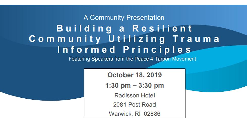A Community Presentation: Building a Resilient Community Utilizing Trauma Informed Principles