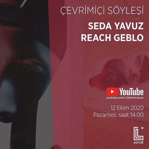 Çevrimiçi Söyleşi: Seda Yavuz ve Reach Geblo