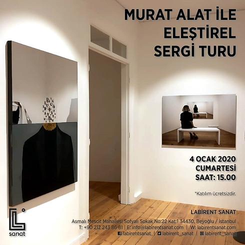 Murat Alat ile Eleştirel Sergi Turu