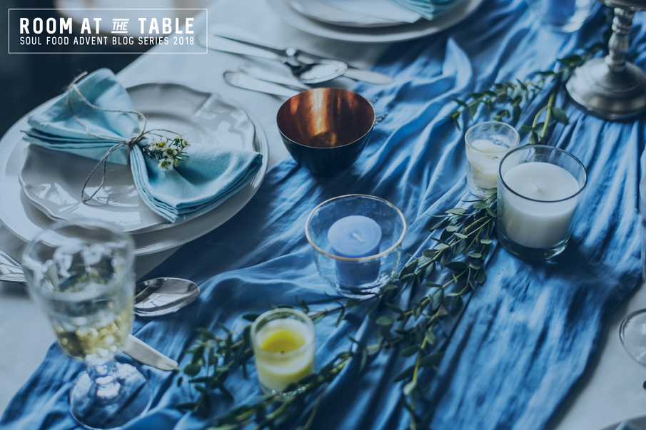 Soul Food 'Room at the Table' advent 2018 blog series