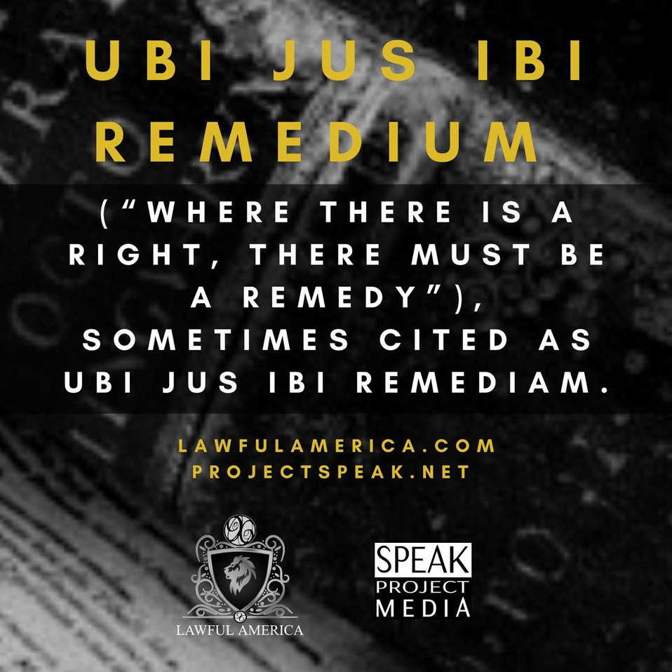UBI JUS IBI REMEDIUM - Where there is a
