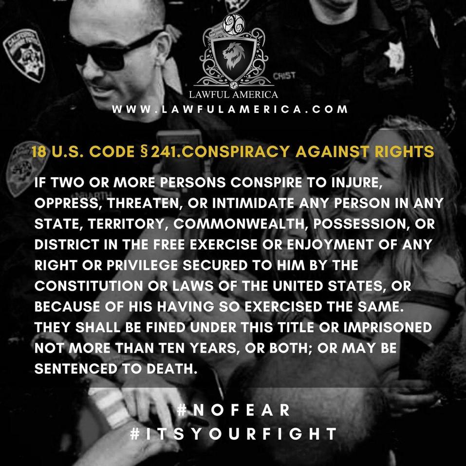 #ITSYOURFIGHT - 18 U.S. CODE 241 Conspir