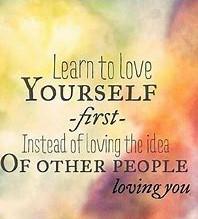 Learn to Love Self .............