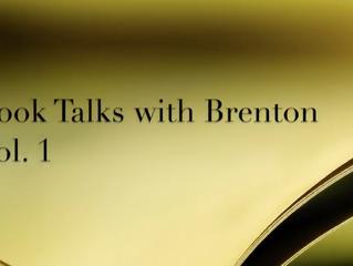 Book Talks with Brenton: Vol 1