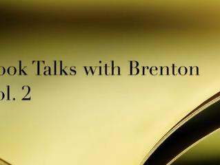 Book Talks with Brenton: Vol 2