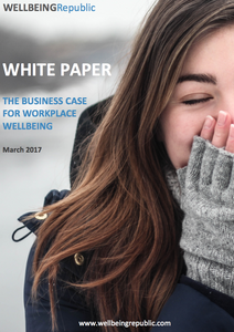 WHITE PAPER: THE BUSINESS CASE FOR WORKPLACE WELLBEING