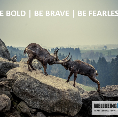 BE BOLD, BE BRAVE, BE FEARLESS
