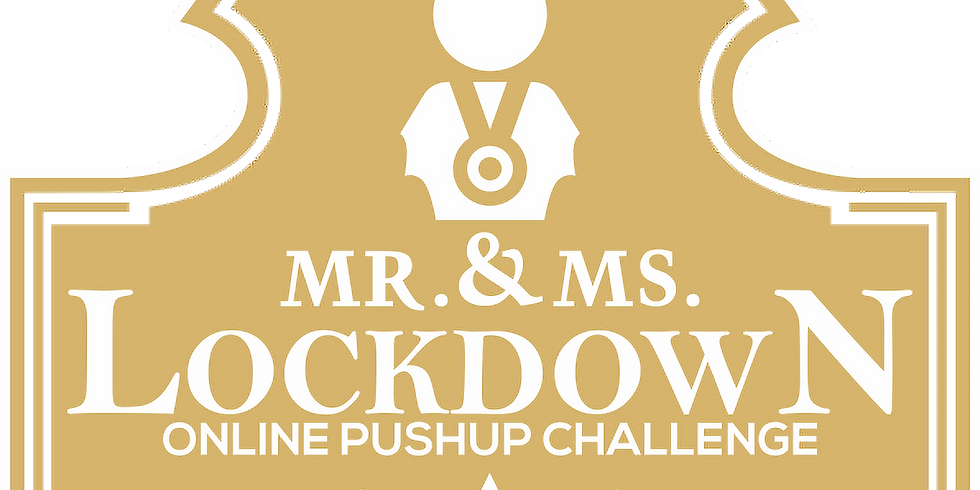 MR & MS LOCKDOWN ONLINE PUSH UP COMPETITION