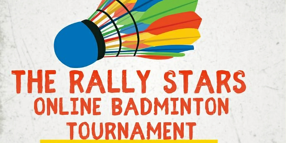 THE RALLY STARS ONLINE BADMINTON COMPETITION