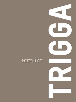 Trigga by Molto Luce