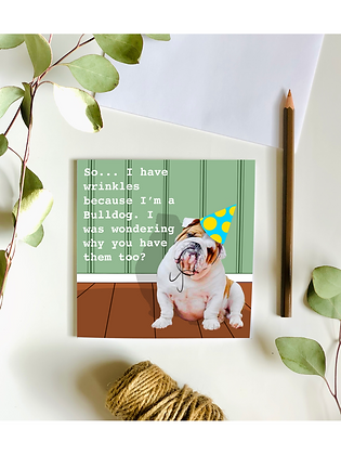 Wrinkles Birthday Card