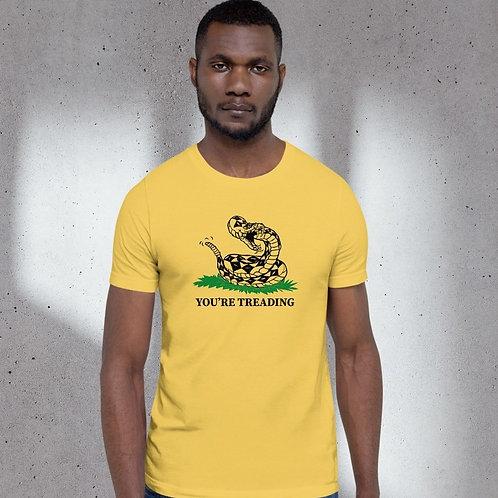 Unisex You're Treading T-Shirt