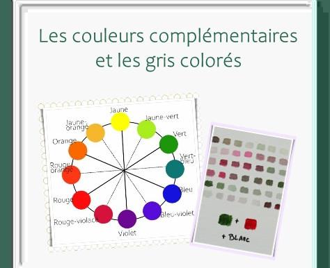 Les couleurs complémentaires et les gris colorés