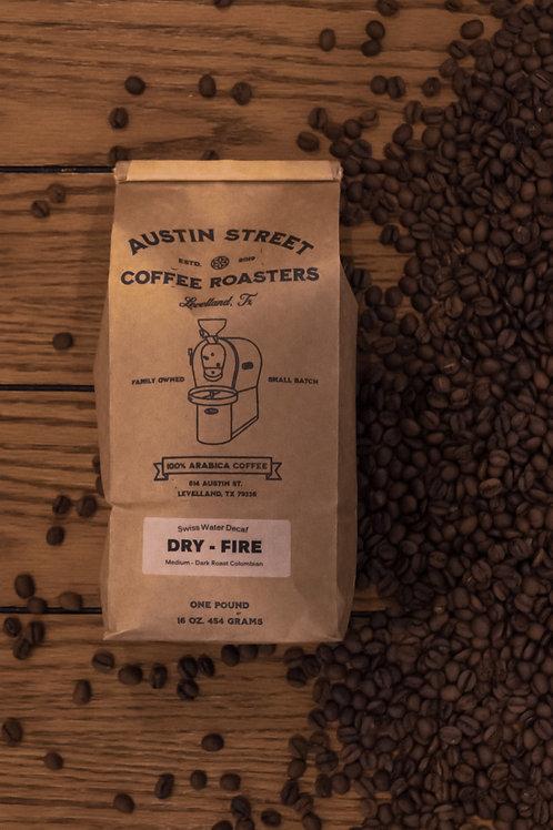 Dry Fire - Decaffeinated Dark Roast