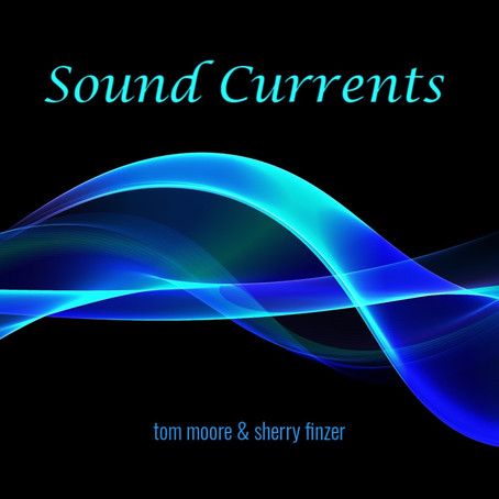 Tom Moore & Sherry Finzer - Sound Currents