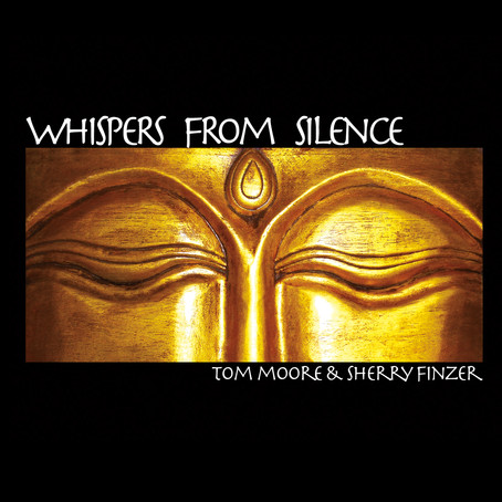 Tom Moore & Sherry Finzer - Whispers from Silence