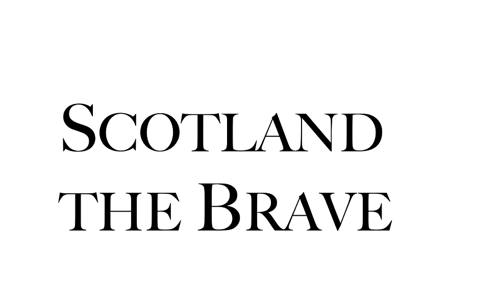 Scotland the Brave (15 Copies)
