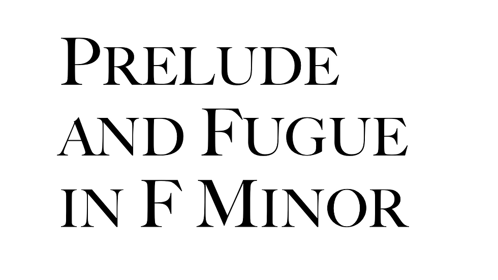 Prelude and Fugue in F Minor