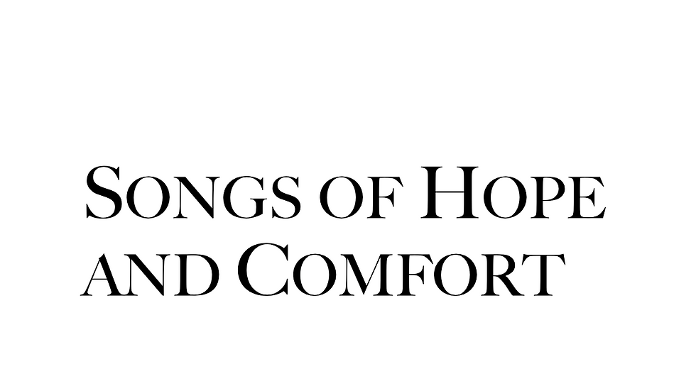Songs of Hope and Comfort (25 Copies)