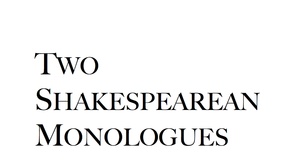 Two Shakespearean Monologues