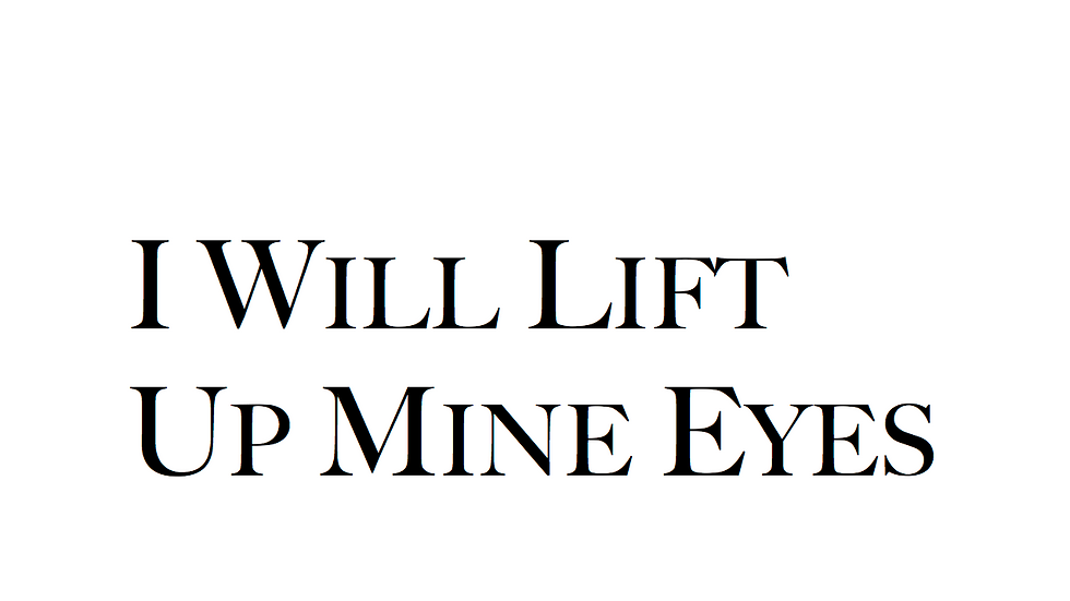 I Will Lift Up Mine Eyes - High Voice