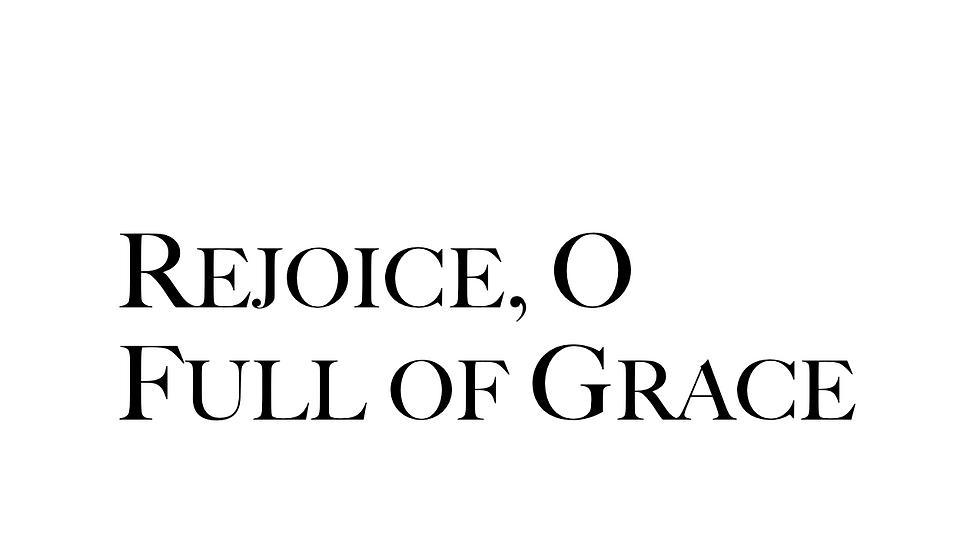 Rejoice, O Full of Grace (25 Copies)